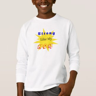 Strong Like Mom Kid Long Sleeve Shirt