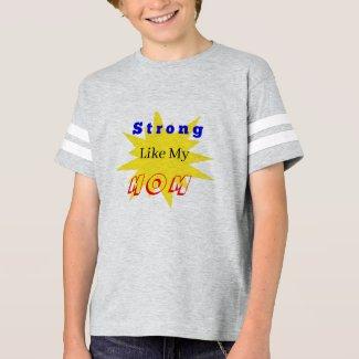 Strong Like Mom Kid Tshirt