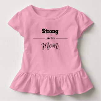 Strong Like Mom Pink Ruffle Baby Tee