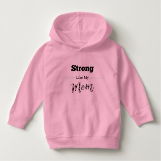 Strong Like Mom Toddler Hoodie Pink