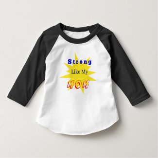 Strong Like Mom Toddler/Kid 1/4 Sleeve T-Shirt