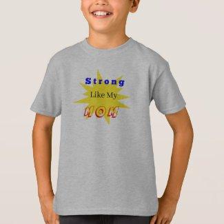Strong Like My Mom Superhero T-Shirt