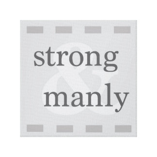 Strong & Manly Grey (ANDREW) Canvas Print