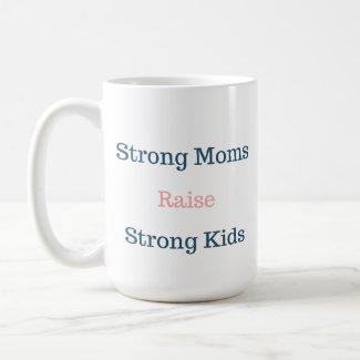 Strong Mom Strong Kid Coffee Mug