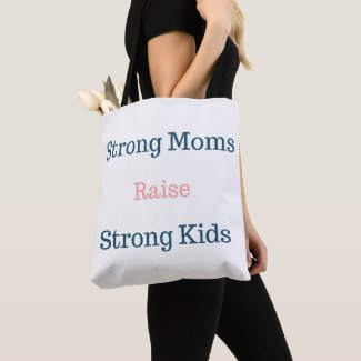 Strong Mom Strong Kids Tote Bag