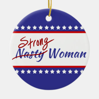 Strong Nasty Woman With Stars and Stripes Ceramic Ornament