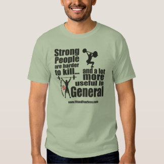 Strong People are Harder to Kill - Fit & Fearless T-shirt