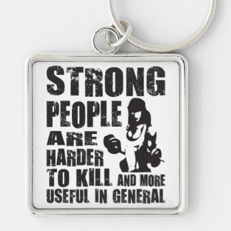 Strong People Are Harder To Kill Silver-Colored Square Keychain