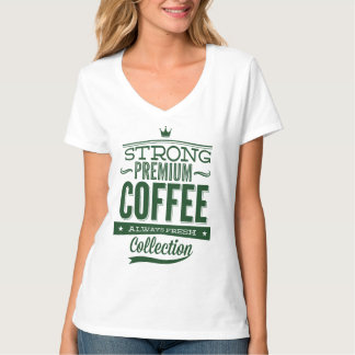 Strong Premium Coffee – Always Fresh Collection T-Shirt