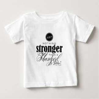 Strong Showgirl Baby T-Shirt