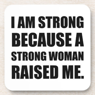 Strong Woman Raised Me Beverage Coaster