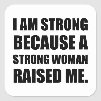 Strong Woman Raised Me Square Sticker