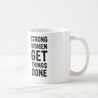 Strong Women Get Things Done Coffee Mug