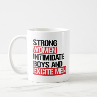 Strong Women intimidate boys and excite men -- .pn Coffee Mug