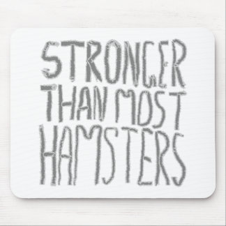 Stronger Than Most Hamsters. Mouse Pad
