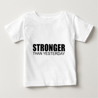 Stronger Than Yesterday Baby T-Shirt
