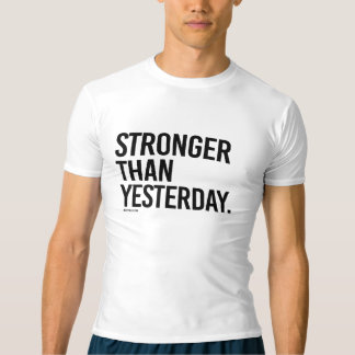 Stronger than yesterday -  .png t-shirt