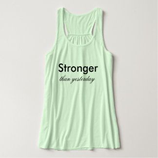 Stronger than yesterday women's flowy tank