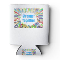 STRONGER TOGETHER Colorful Hands Can Cooler