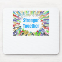 STRONGER TOGETHER Colorful Hands Mouse Pad