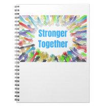 STRONGER TOGETHER Colorful Hands Notebook