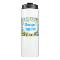STRONGER TOGETHER Colorful Hands Thermal Tumbler