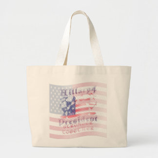 Stronger together USA Hillary 4 President American Large Tote Bag