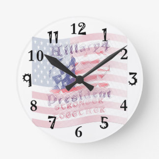 Stronger together USA Hillary 4 President American Round Clock