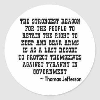 Strongest Reason To Keep & Bear Arms TYRANNY Classic Round Sticker