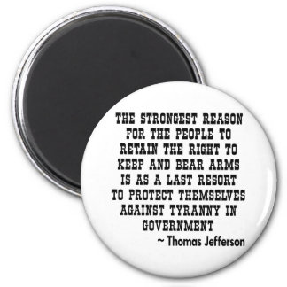 Strongest Reason To Keep & Bear Arms TYRANNY Refrigerator Magnet