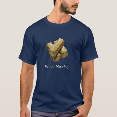 Stronghold _ Wood Needed _ Dark Blue T_Shirt