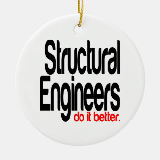 Structural Engineers Do It Better Ceramic Ornament