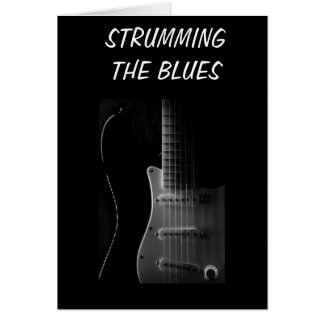 STRUMMING THE BLUES (MISSING YOU) CARD