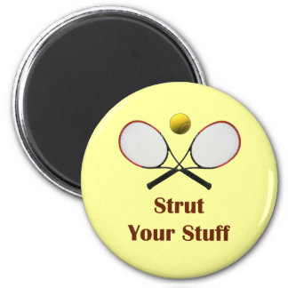 Strut Your Stuff Tennis Magnet