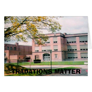 STRUTHERS HIGH, TRADATIONS MATTER GREETING CARD