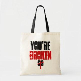 STS You're Broken Tote Bag