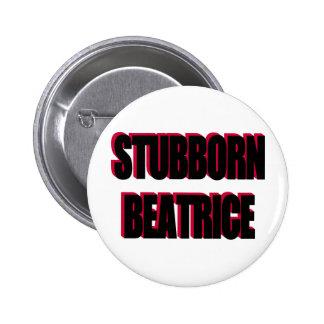 STUBBORN BEATRICE BUTTON