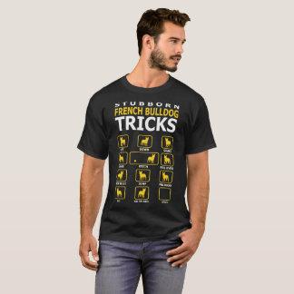 Stubborn French Bulldog Trick Tshirt