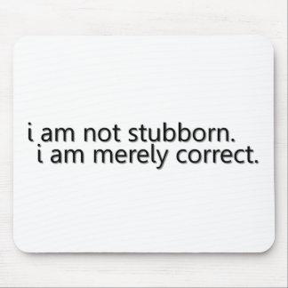 Stubborn Mouse Pad