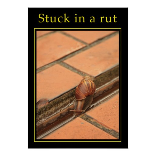 Stuck in a rut posters
