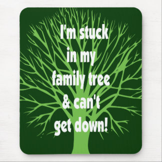Stuck In My Family Tree Mouse Pad