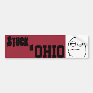 Stuck In Ohio Bumper Sticker