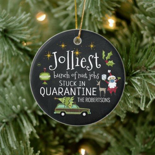Stuck in Quarantine  Funny 2020 Commemorative Ceramic Ornament