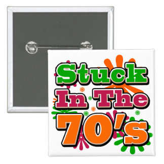 Stuck in the 70's pin