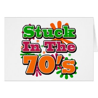 Stuck in the 70's card