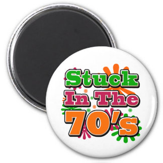 Stuck in the 70's magnet