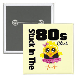 Stuck in the 80s Chick 2 Inch Square Button