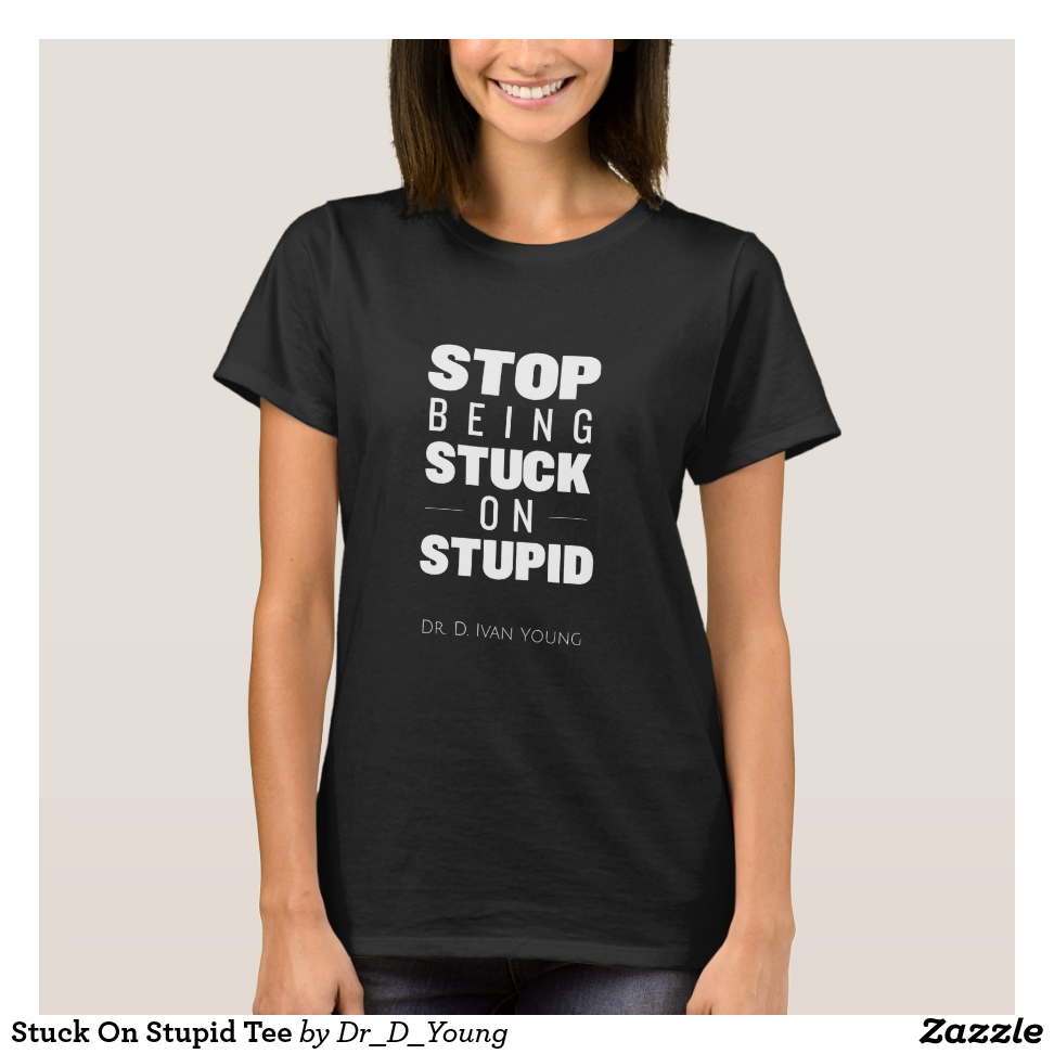 Stuck on Stupid Tee - Best Selling Long-Sleeve Street Fashion Shirt Designs