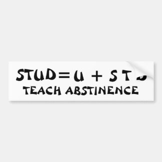 Stud= U + STD Teach Abstinence Bumper Sticker