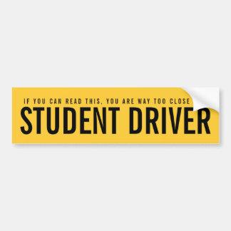Student Driver Too Close Funny Bumper Sticker